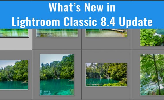 What's New in Lightroom Classic 8.4 Update